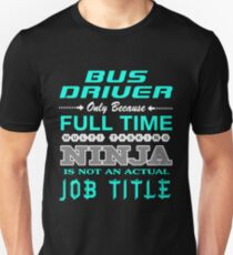 BUS DRIVER JOBTITLE TEES AND HOODIE Unisex T-Shirt