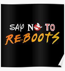 Say No To Reboots Poster