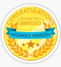 Asshole parker reward Sticker