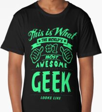 This is What the World's #1 Most Awesome Geek Looks Like Long T-Shirt