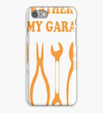 I Would Rather Be In My Garage Tshirt T-Shirt  iPhone Case/Skin