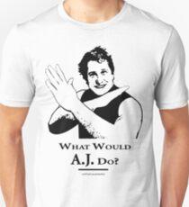 What Would AJ Do? Unisex T-Shirt