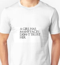 A GIRL HAS MANY FACES DON'T TRUST HER - GAME OF THRONES Unisex T-Shirt