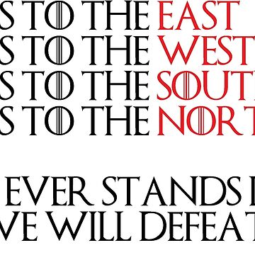 WHAT EVER STANDS IN OUR WAY WE WILL DEFEAT IT - Game Of Thrones by Swiifii