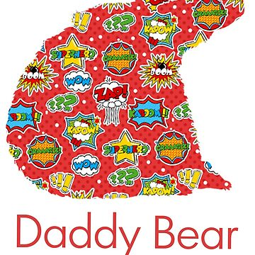 Comic book Daddy Bear Father day gift est 2010 by HangingMonkey