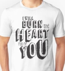 I'll burn the heart out of you, Moriarty Quote from Sherlock T-Shirt