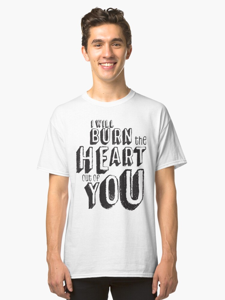 I'll burn the heart out of you, Moriarty Quote from Sherlock | Classic  T-Shirt