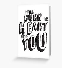 I'll burn the heart out of you, Moriarty Quote from Sherlock Greeting Card
