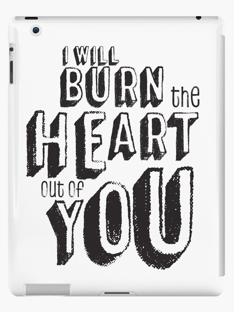 I'll burn the heart out of you, Moriarty Quote from Sherlock by parazited