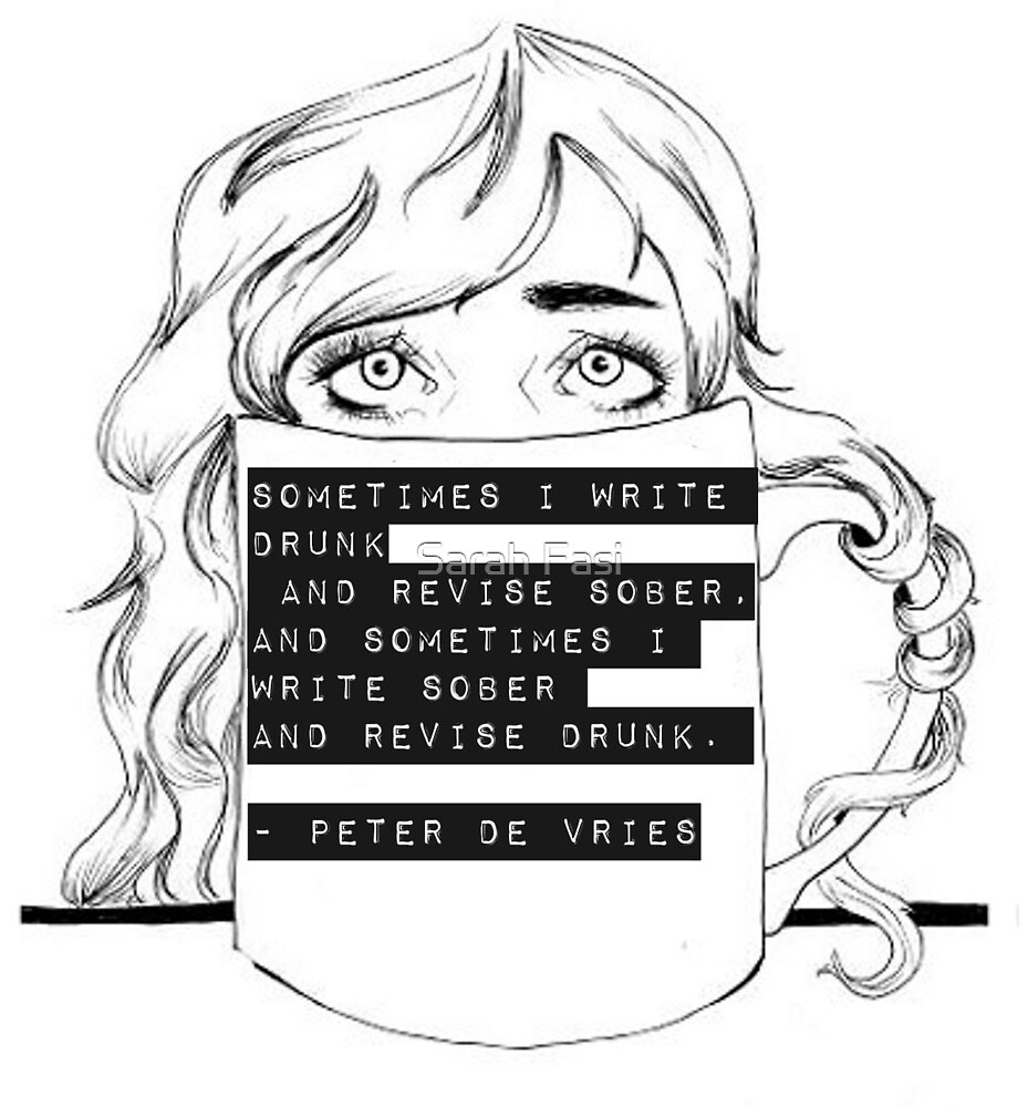 Write Drunk, Edit Sober by Sarah Fasi