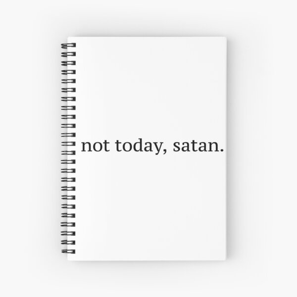 """Not Today, Satan"" Graphic Spiral Notebook"