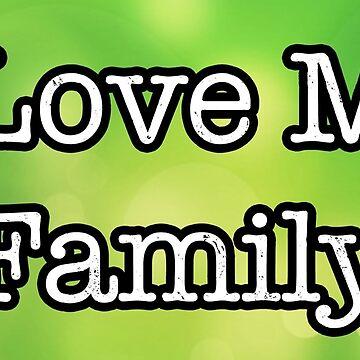 I Love My Family by butterflykate