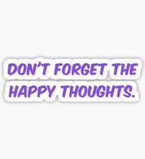 """""""Don't Forget the Happy Thoughts"""" Chance the Rapper Lyric Sticker"""