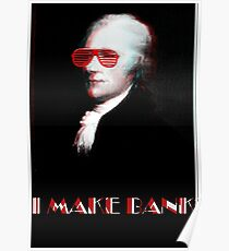 "Alexander Hamilton the First Man in America to ""Make Bank"" Poster"