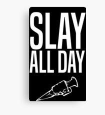 Slay All Day - Vampire Hunter - Buffy Canvas Print