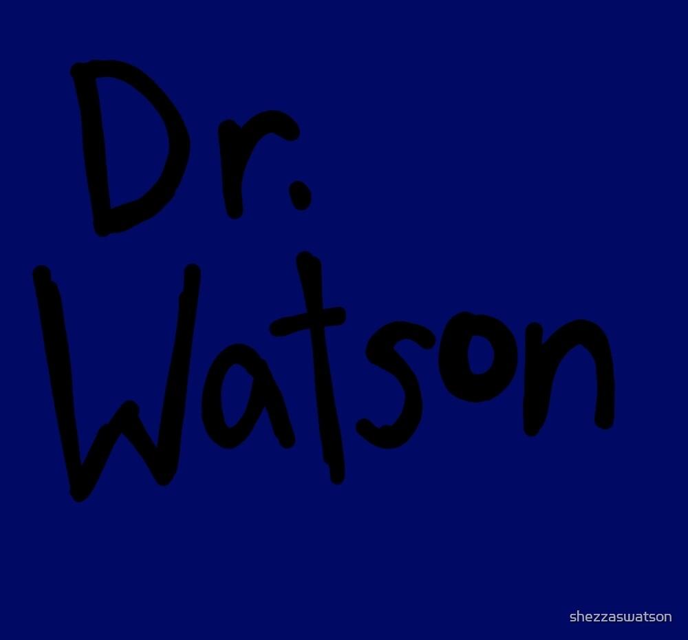 Dr. Watson by shezzaswatson