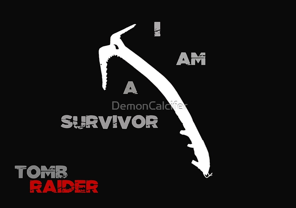 I am a survivor by DemonCalcifer
