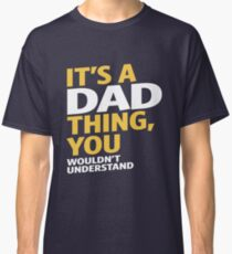 Dad Thing Classic T-Shirt