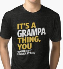 Grampa Thing Tri-blend T-Shirt