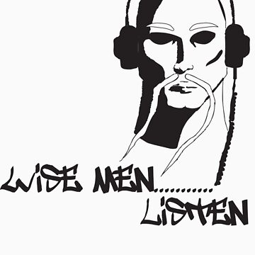 Wise Men....Listen by MilesB