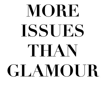 More Issues Than Glamour by Jake526