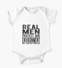 Real Men Protect Our Environment. Not Their Bottom Line. One Piece - Short Sleeve
