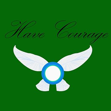 Have Courage by auntslappy282