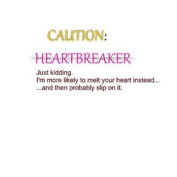 Heartbreaker? Nah. by DaganEldr