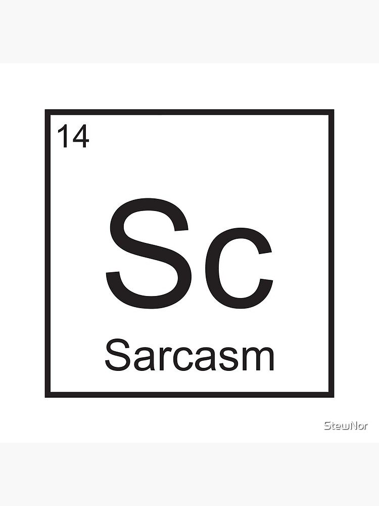 The Element of Sarcasm  by StewNor