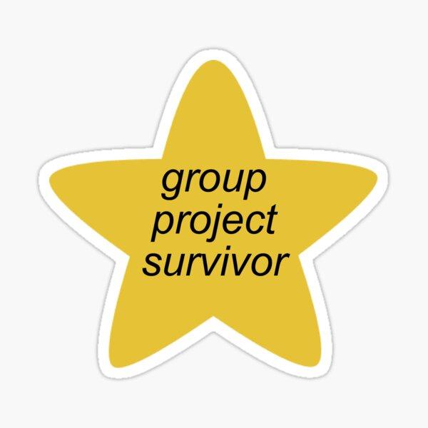 Group project survivor Sticker