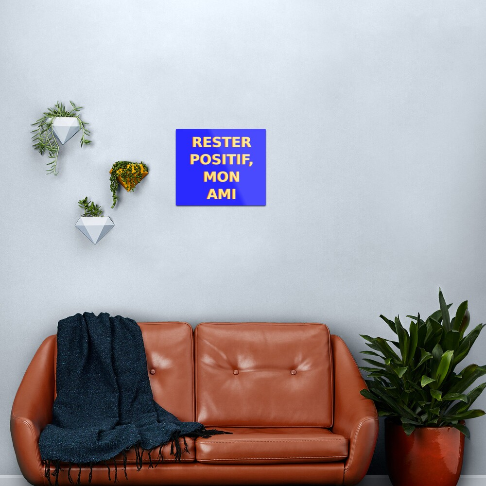 Rester Positif - Stay Positive (French) Metal Print