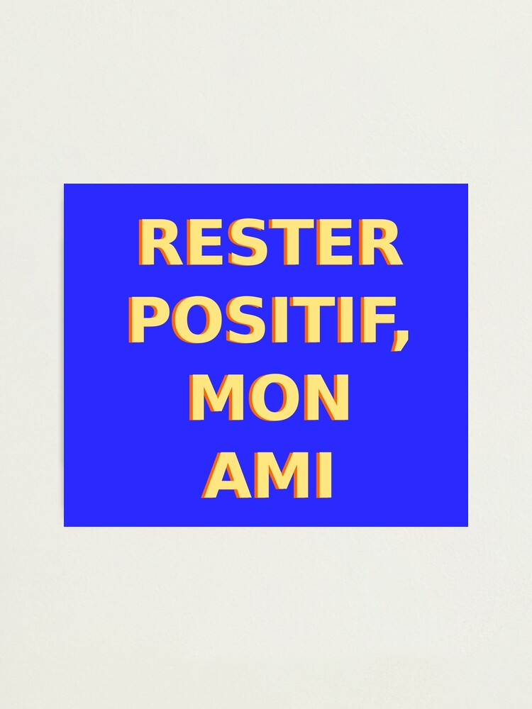 Alternate view of Rester Positif - Stay Positive (French) Photographic Print