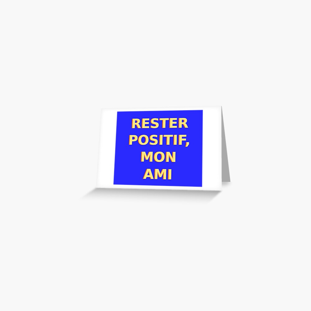 Rester Positif - Stay Positive (French) Greeting Card