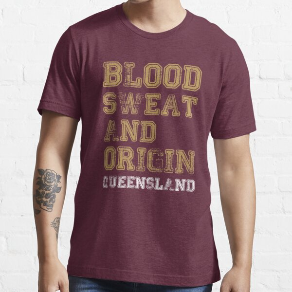 Blood Sweat and Origin - QLD Essential T-Shirt