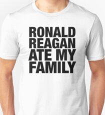 Ronald Reagan Ate my Fam Unisex T-Shirt