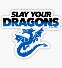 Slay Your Dragons (Blue1) Sticker