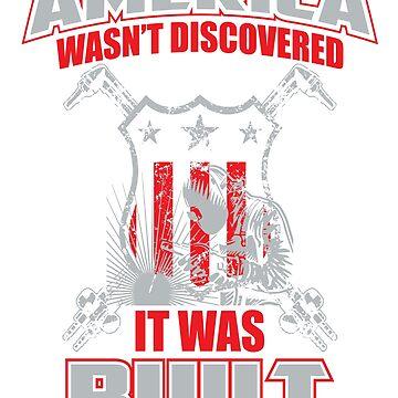 Welding Shirt America Was Built by WelderSurgeon