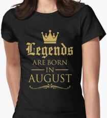 GIFT !!! LEGENDS ARE BORN IN AUGUST Womens Fitted T-Shirt