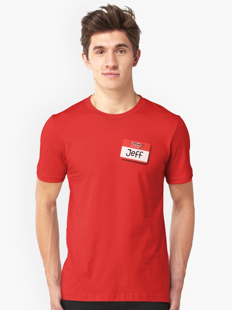 My Name Jeff Unisex T-Shirt Front