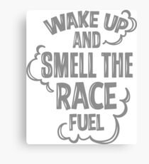 Wake up and smell the race fuel Canvas Print