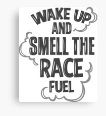 Wake up and smell the race fuel 2 Canvas Print