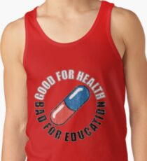 Good for Health, Bad for Education  Men's Tank Top