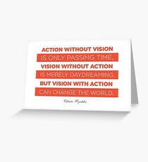 Action Without Vision // Nelson Mandela Greeting Card