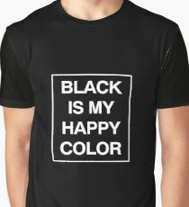 Black is my happy color Graphic T-Shirt