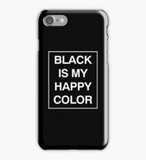 Black is my happy color iPhone Case/Skin
