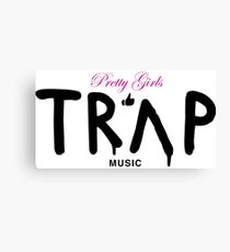Lienzo Pretty Girls Like Trap Music - Rosa y negro