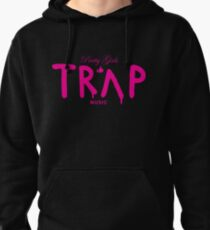 Pretty Girls Like Trap Music - Pink Pullover Hoodie