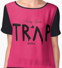 Pretty Girls Like Trap Music - Black Chiffon Top