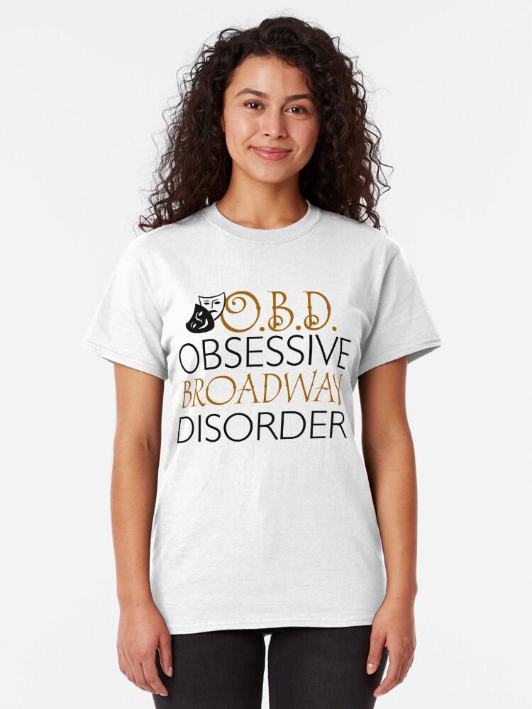 Vista alternativa de Camiseta clásica O.B.D. Trastorno obsesivo de Broadway.