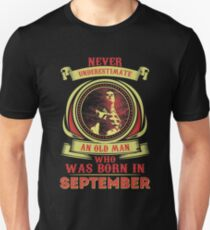 Nerver underestimate an old man who was born in September T-Shirt